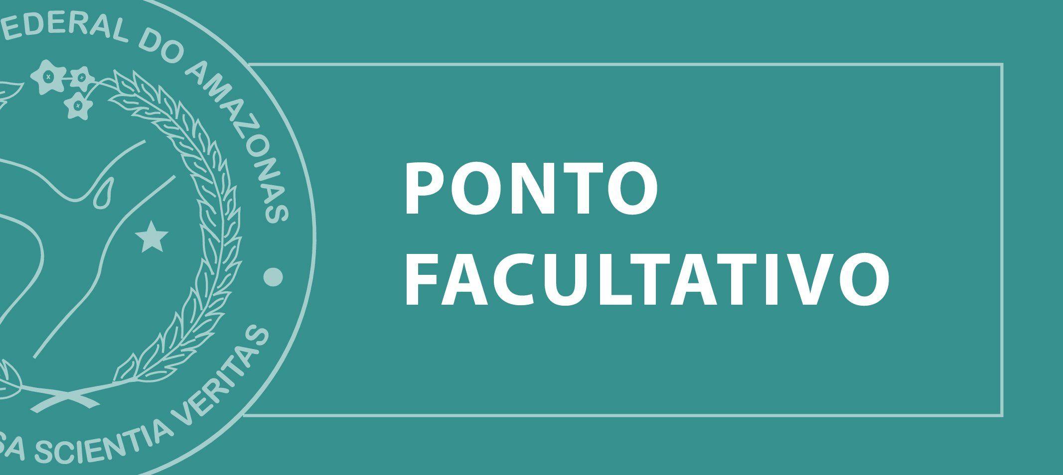 Ufam determina ponto facultativo no dia 25/10, somente em Manaus