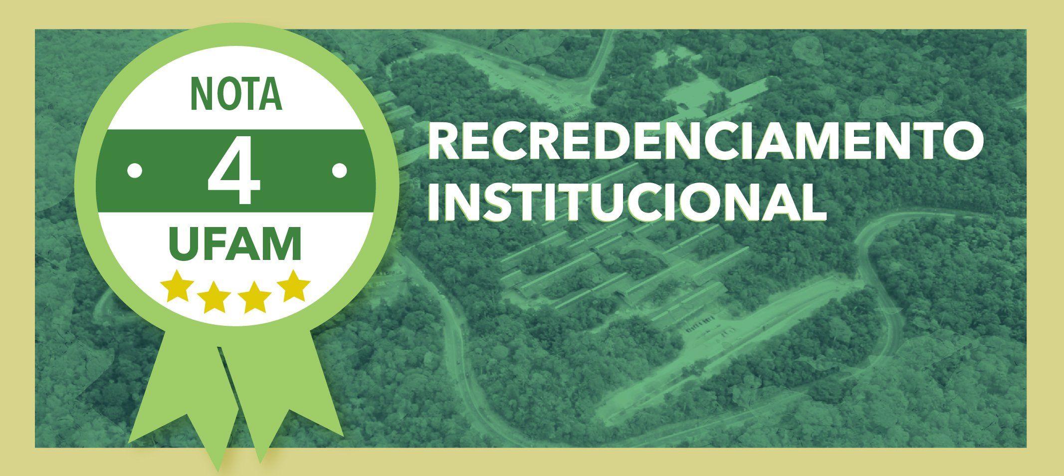 Ufam conquista o primeiro 4 no recredenciamento institucional do MEC