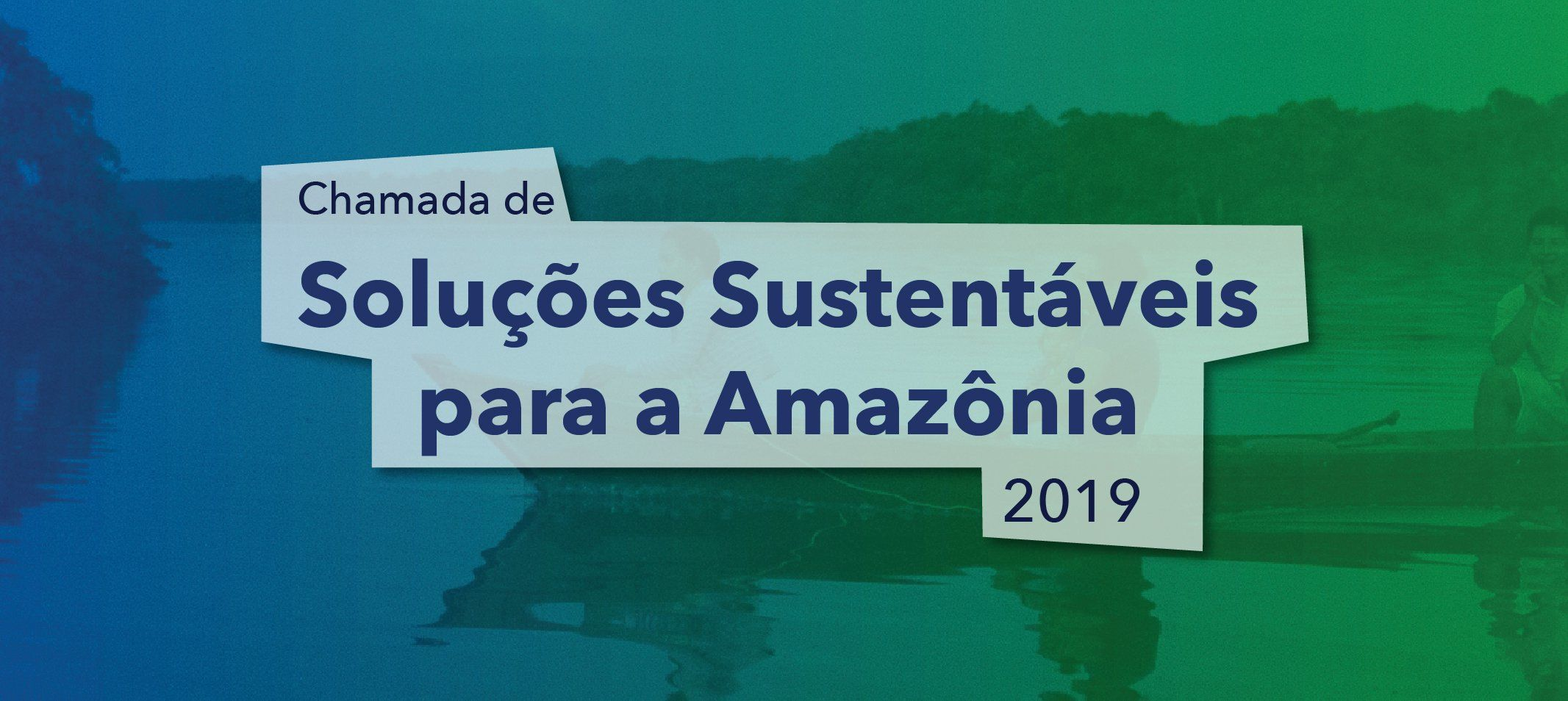 'Soluções Sustentáveis para Amazônia' - inscrições para chamada vão até 19 de novembro