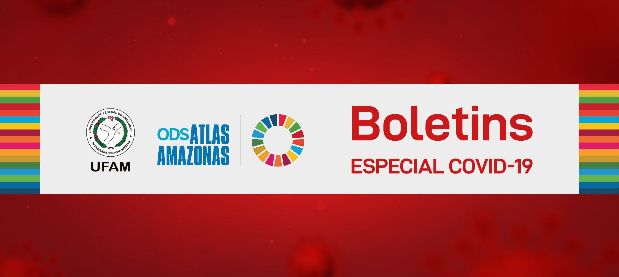 Confira todas as edições do Boletim Especial Covid-19 do Atlas ODS Amazonas
