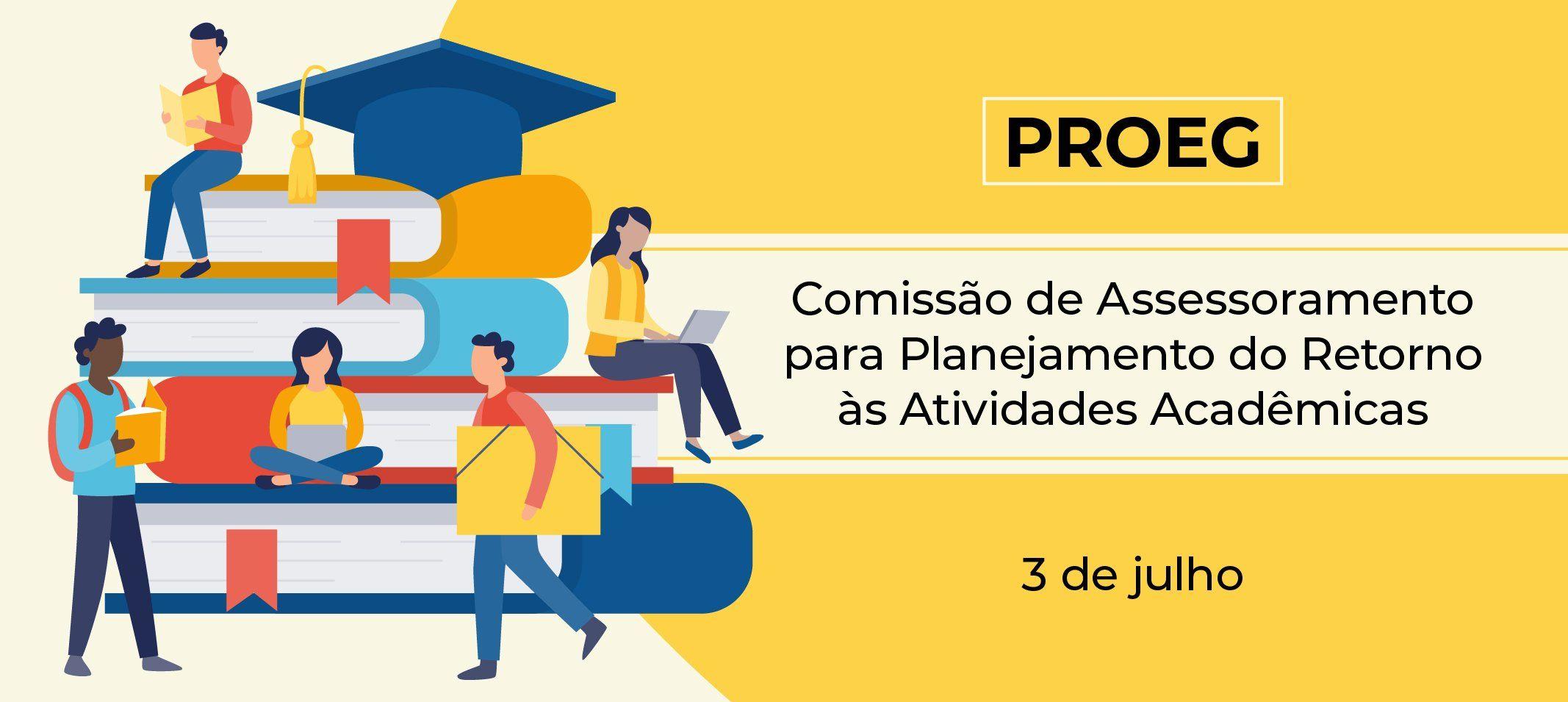 Proeg cria comissão para assessorar o planejamento do retorno às atividades acadêmicas