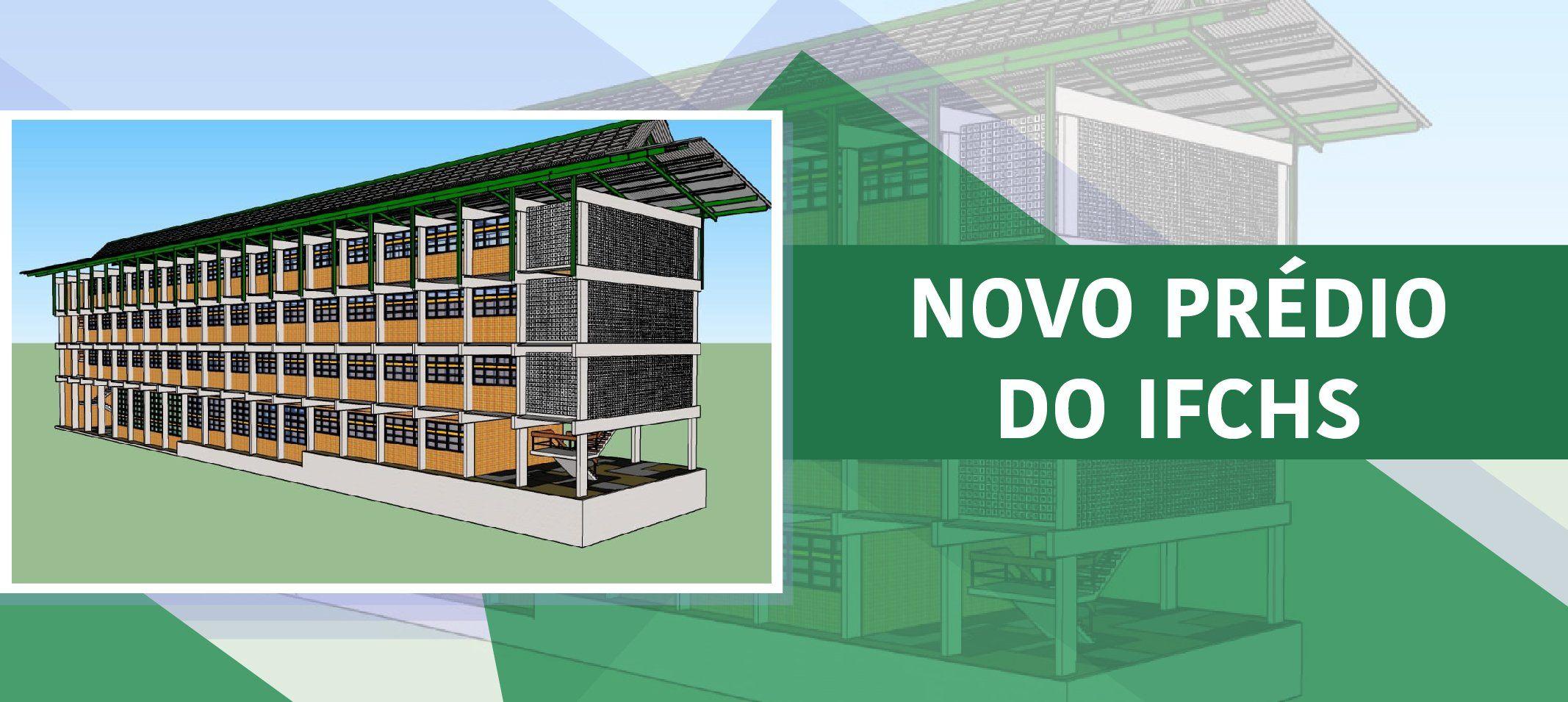 IFCHS terá novo bloco no setor Norte com térreo e mais três pavimentos