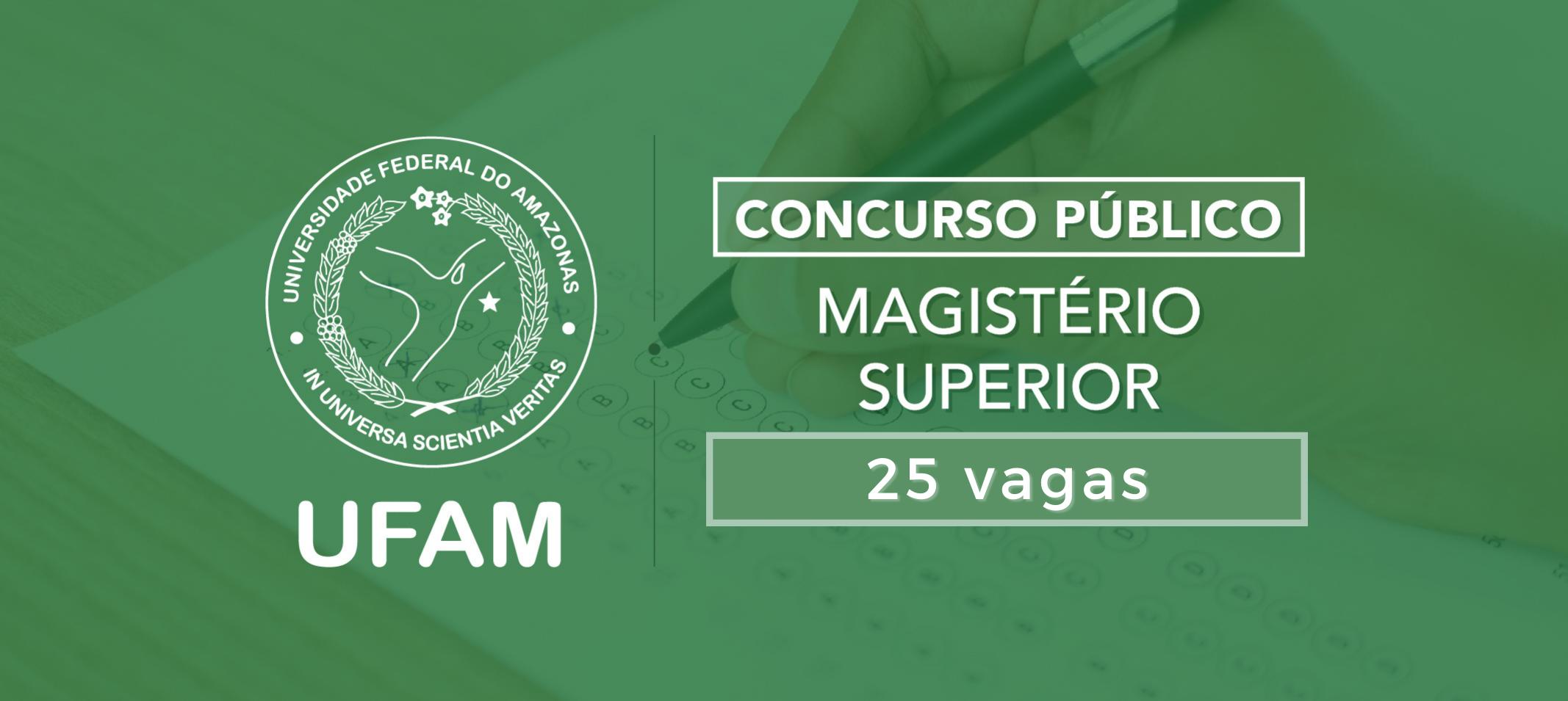 Ufam divulga concurso público para professor do Magistério Superior