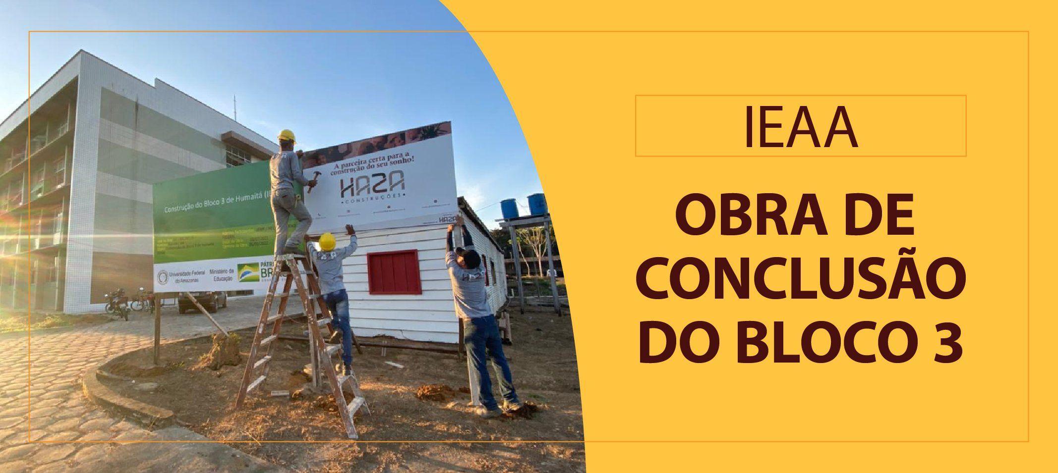 Obras do Bloco 3 do IEAA entram na fase de conclusão