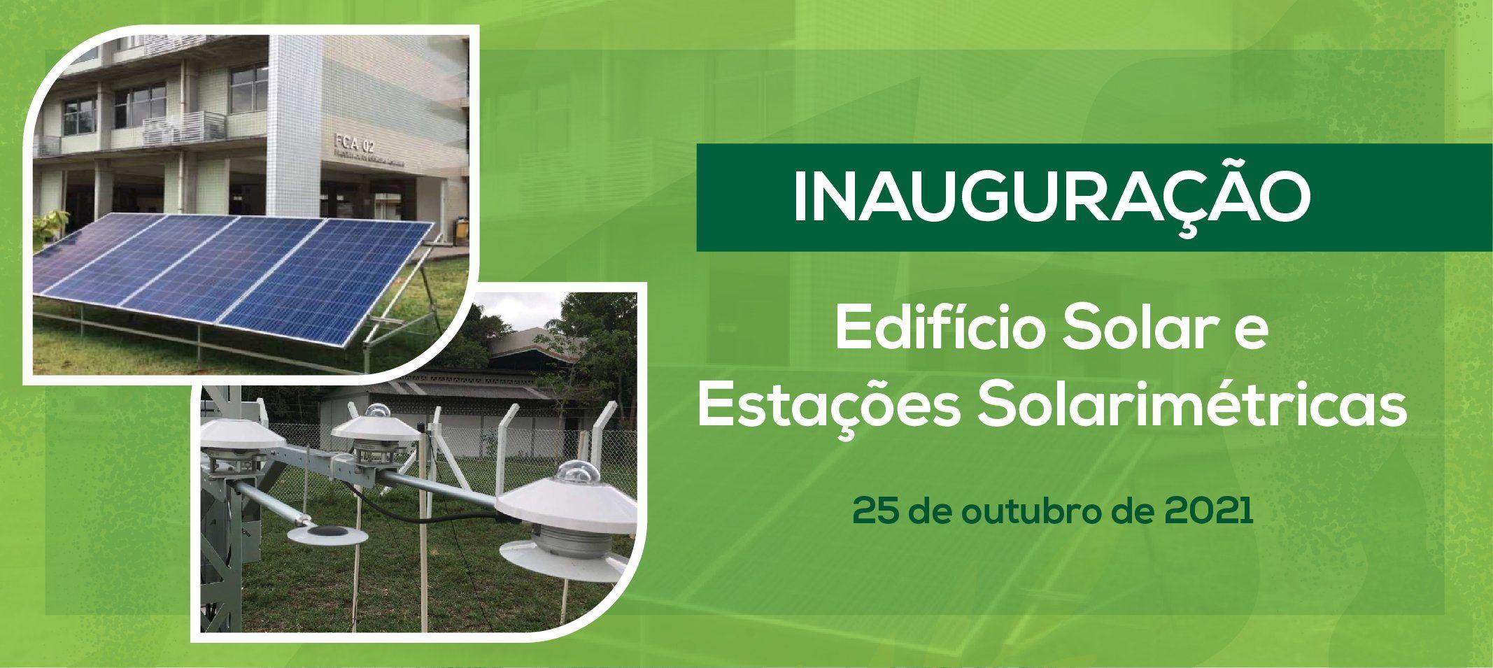 Ufam inaugura primeiro edifício solar no campus sede e sete estações solarimétricas no Amazonas no dia 25 de outubro